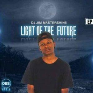 DJ Jim Mastershine Light Of The Future EP