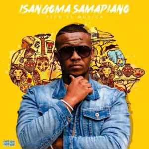 ALBUM: Fiso El Musica – Isangoma Samapiano