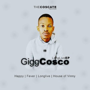 Gigg Cosco – Long Live EP