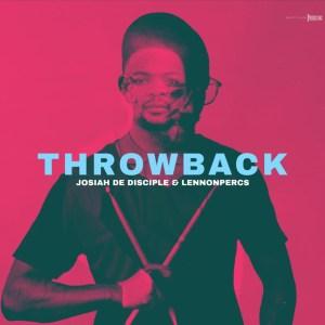 Josiah de Disciple & LennonPercs – ThrowBack (Album)