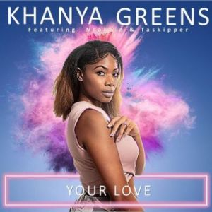 Khanya Greens – Your Love Ft. Ntokzin & Taskipper