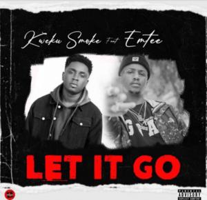 Kweku Smoke ft Emtee – Let It Go
