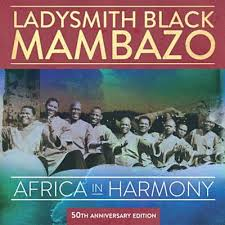 Ladysmith Black Mambazo - Halala South Africa