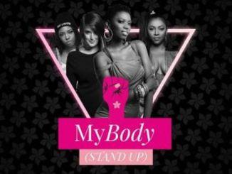 Lira, Mariechan & Gigi lamayne – My Body (Stand Up) Ft. GoodLuck