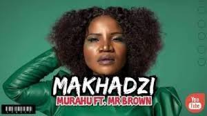 Makhadzi – Murahu Ft Mr Brown