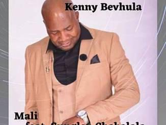 Kenny Bevhula Ft. Sunglen Chabalala - Mali