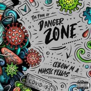 ALBUM: Music Fellas & Cebow M – The Final Of Danger Zone