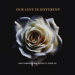 Ricky Randar & Max Havoc – Our Love Is Different ft. Juver ZA