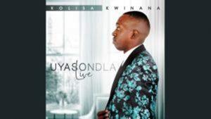 Xolisa Kwinana – Uyasondla Asigcine