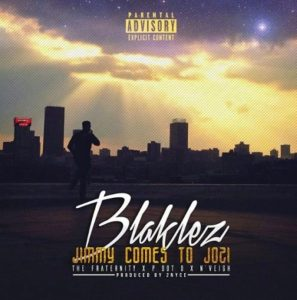 Blaklez – Jimmy Comes To Jozi ft. The Fraternity, P Dot O, N'veigh
