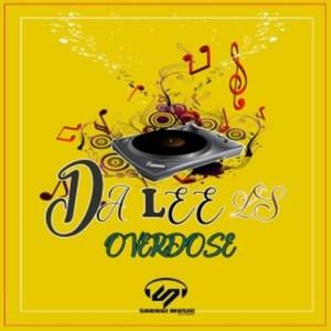 Da Lee LS – Overdose (Original Mix)