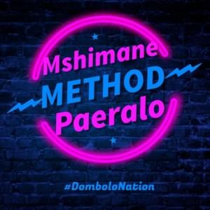 Dj Mshimane x Paeralo – Method (Dombolo)