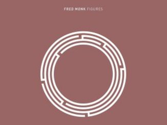 EP: Fred Monk – Figures