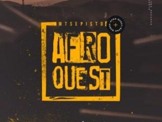 EP: Mtsepisto – Afro Quest