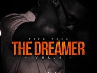 EP: Tefo Foxx – The Dreamer, Vol. 4