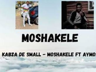 Kabza De Small – Moshakele Ft. Aymos
