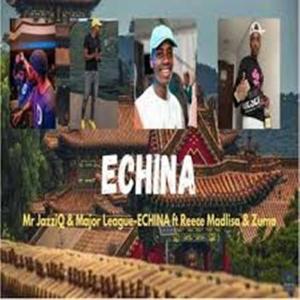 Mr JazziQ & Major League DJz – EChina (Live Cut) Ft. Reece Madlisa & Zuma