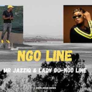 Mr Jazziq & Lady Du – Ngo Line