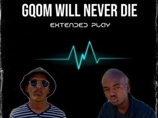 Mshimane & Dj Mavelous – Gqom Will Never Die (Song)