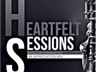 Rankapole – Heartfelt Sessions 16 (4K Appreciation Mix)