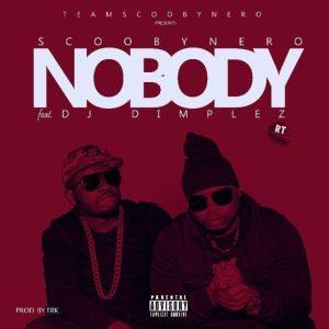 ScoobyNero – Nobody ft. DJ Dimplez