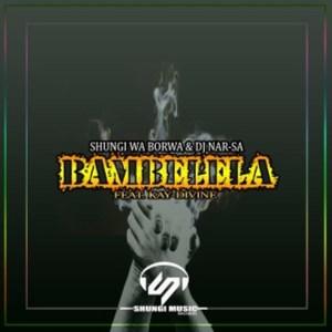 Shungi Wa Borwa & Dj Nar-SA – Bambelela Ft. Kay-Divine