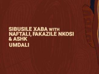 Sibusile Xaba – Umdali Ft. Naftali, Fakazile Nkosi & ASHk
