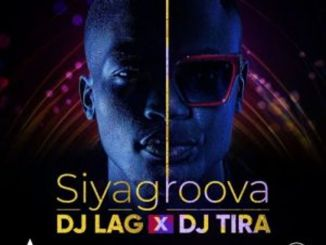Video: DJ Lag & DJ Tira – Siyagroova