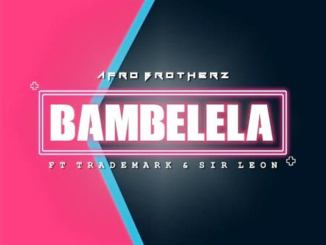 Afro Brotherz – Bambelela
