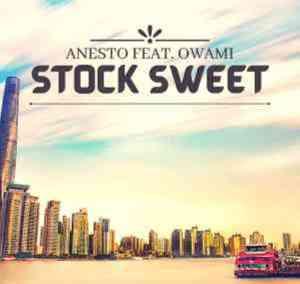Anesto Ft Owami – Stock Sweet (Full Version)