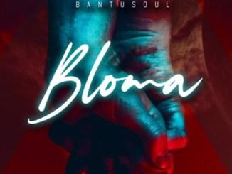 Bantu Soul – Bloma