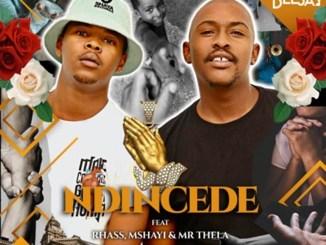 Bee Deejay ft. Rhass, Mshayi & Mr Thela – Ndincede