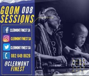 Clermont Finest – Gqom Sessions 008 (Guest Mix)