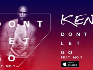 DJ Kent Ft. Mo T – Don't Let Go