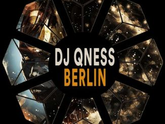 DJ Qness – Berlin (Original Mix)