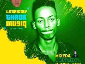 DJtwalatsa – StrictlyThackMusiQ [Guest Mix]