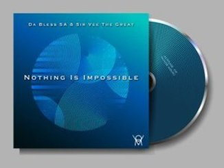 Pumakimi Ft. Manandisa – Vintage Boyz,Da Bless SA & Sir Vee The Great – Nothing Is Impossible EP