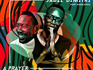 Jabzz Demitri ft. Kekelingo – A Prayer