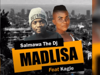 Salmawa The DJ Ft. Kagie – Madlisa