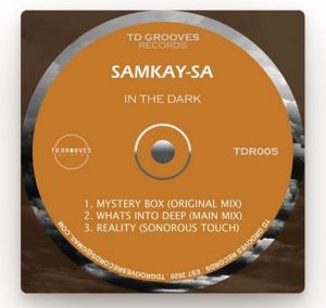 SamKay-SA – Reality (Sonorous Touch Mix),SamKay-SA – In The Dark EP