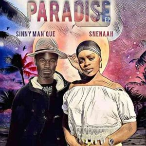 Sinny Man'Que & Snenaah – Why Don't You Love Me,Sinny Man'Que & Snenaah – Sunny Days,Sinny Man'Que & Snenaah – Paradise,Sinny Man'Que & Snenaah – Paradise EP