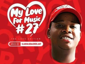 Sjavas Da Deejay – My Love For Music Vol. 27 Mix (The Love Edition)