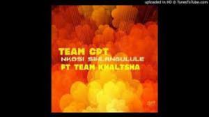 Team CPT Ft. Team Khaltsha – Nkosi Sihlangule