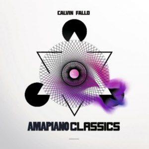 Calvin Fallo – Amapiano Classics EP