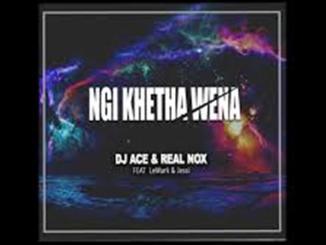 DJ Ace Ft. LeMark, Jessi & Real Nox – Ngi Khetha Wena