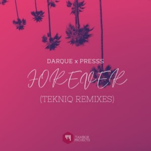 Darque – Forever (TekniQ Soulful Mix) feat. Presss,Darque Ft. Presss – Forever (TekniQ Remixes)