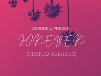 Darque – Forever (TekniQ Midnight Mix) feat. Presss,Darque – Forever (TekniQ Soulful Mix) feat. Presss,Darque Ft. Presss – Forever (TekniQ Remixes)
