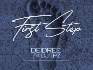 Deidree ft. DJ Tpz – First Step