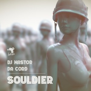 Dj Nastor & Da Cord – Souldier (Original Mix)
