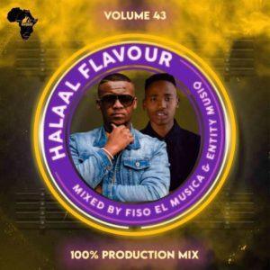 Fiso El Musica & Entity MusiQ – Halaal Flavour #043 (100% Production Mix)